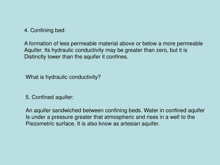 4. Confining bed: