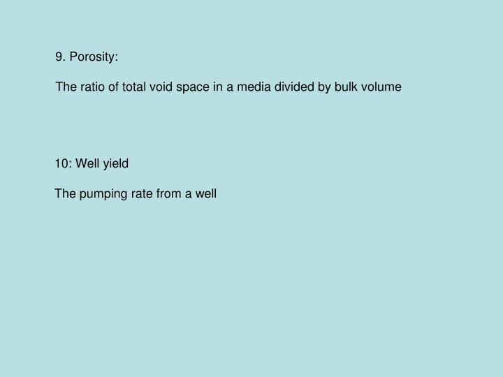 9. Porosity: