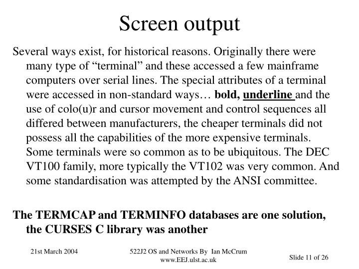 Screen output