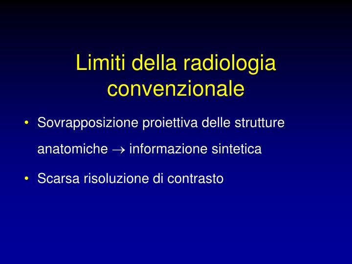 Limiti della radiologia convenzionale