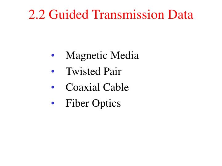 2.2 Guided Transmission Data