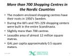 more than 700 shopping centres in the nordic countries