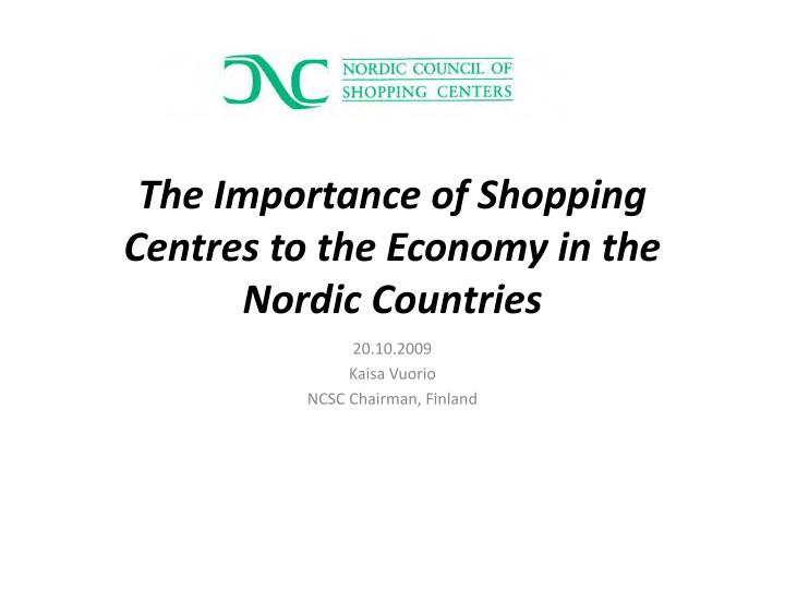 The importance of shopping centres to the economy in the nordic countries