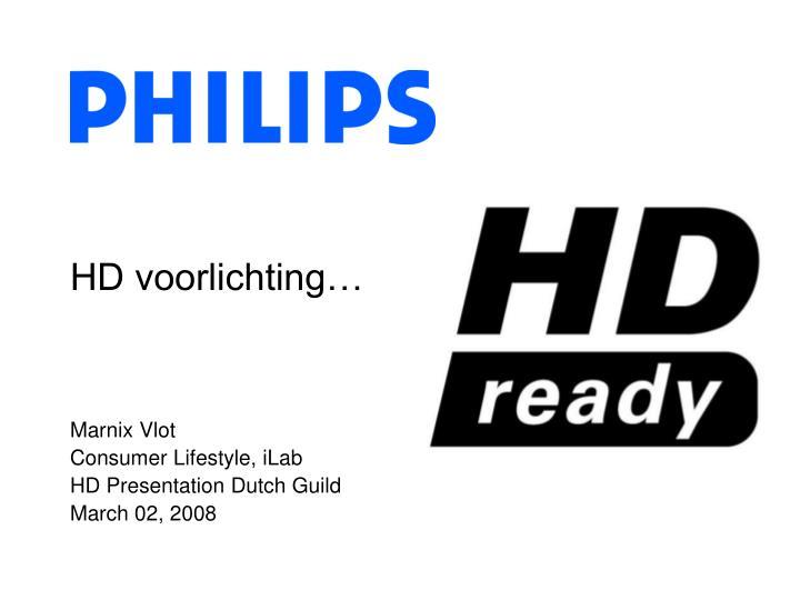HD voorlichting…