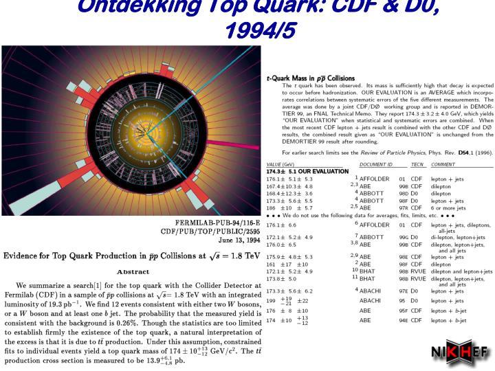 Ontdekking Top Quark: CDF & D0, 1994/5