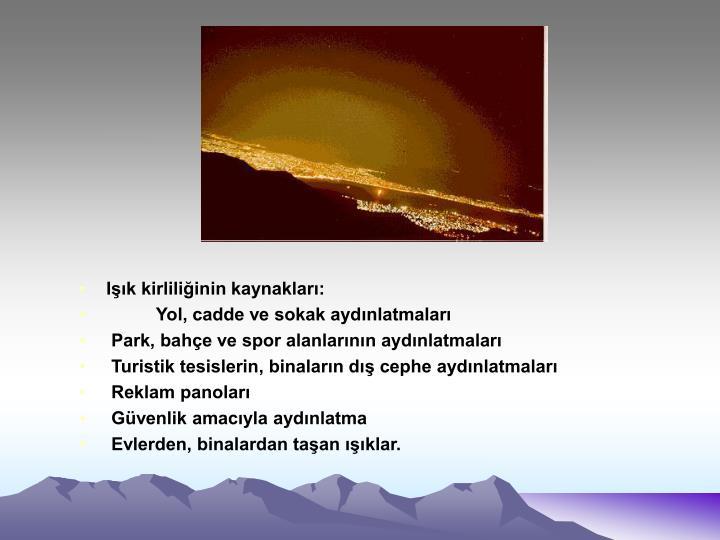 Işık kirliliğinin kaynakları: