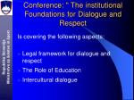 conference the institutional foundations for dialogue and respect