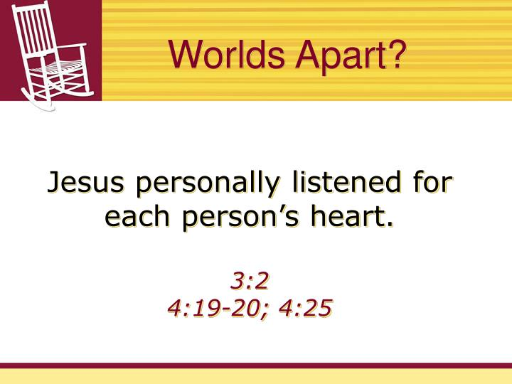 Jesus personally listened for each person's heart.