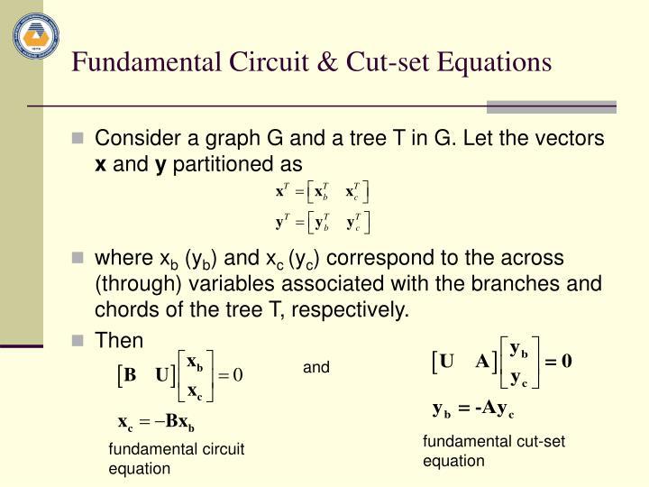 Fundamental Circuit & Cut-set Equations