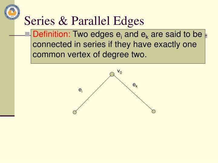 Series & Parallel Edges