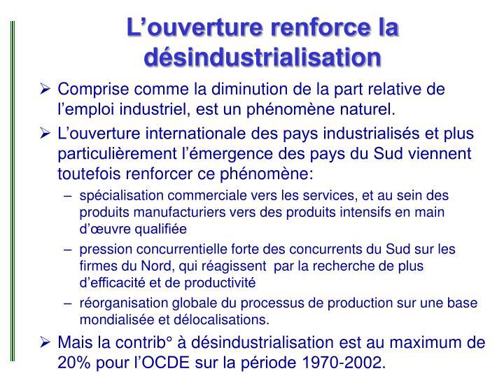 L'ouverture renforce la désindustrialisation