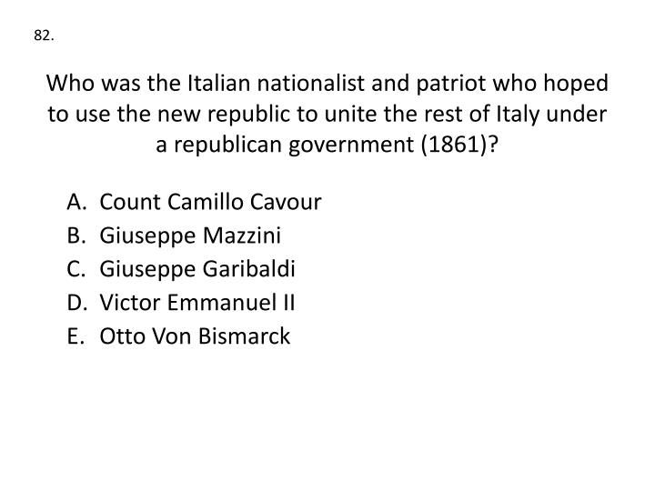 Who was the Italian nationalist and patriot who hoped to use the new republic to unite the rest of Italy under  a republican government (1861)?