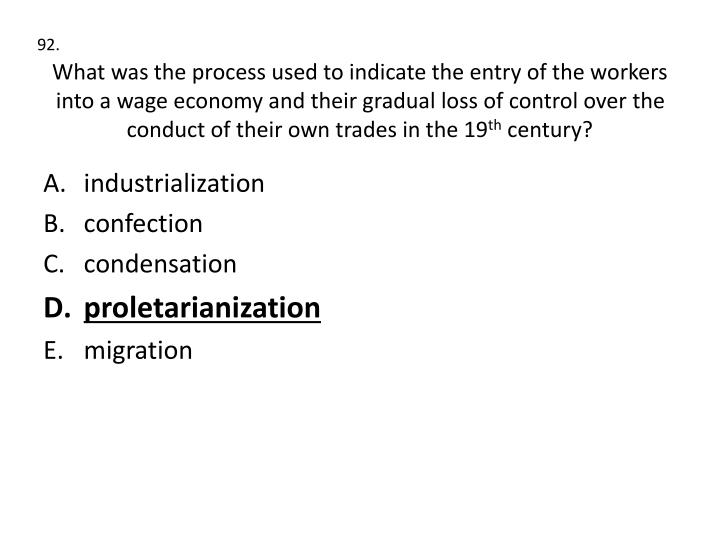 What was the process used to indicate the entry of the workers into a wage economy and their gradual loss of control over the conduct of their own trades in the 19