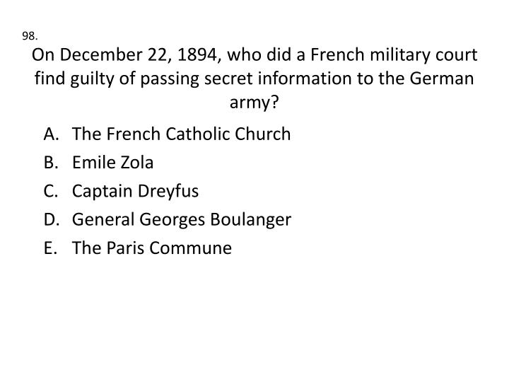 On December 22, 1894, who did a French military court find guilty of passing secret information to the German army?
