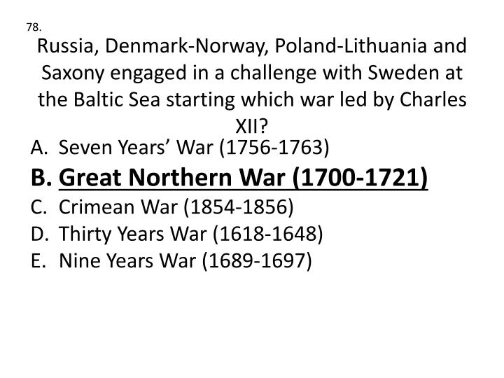 Russia, Denmark-Norway, Poland-Lithuania and Saxony engaged in a challenge with Sweden at the Baltic Sea starting which war led by Charles XII?