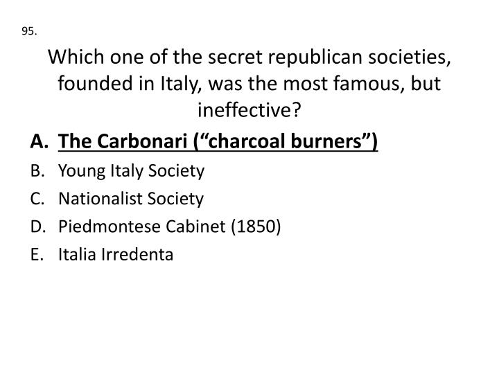 Which one of the secret republican societies, founded in Italy, was the most famous, but ineffective?