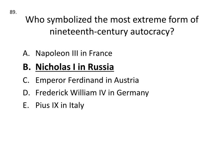 Who symbolized the most extreme form of nineteenth-century autocracy?