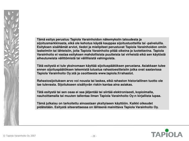 Tämä esitys perustuu Tapiola Varainhoidon näkemyksiin taloudesta ja