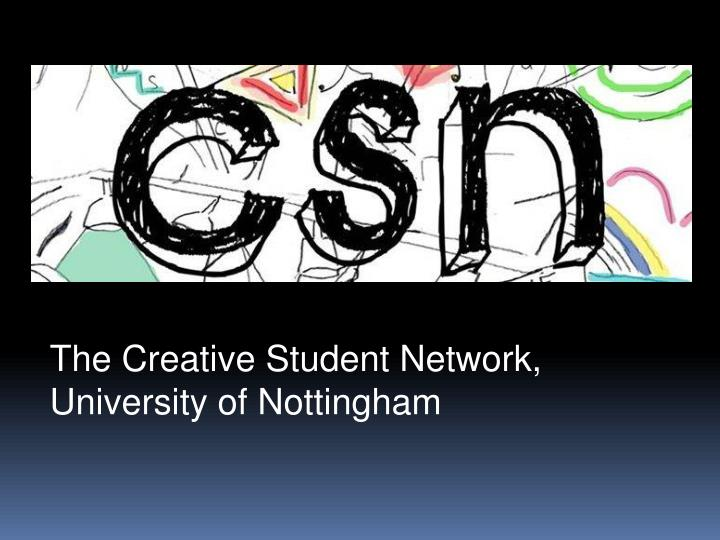 The Creative Student Network, University of Nottingham