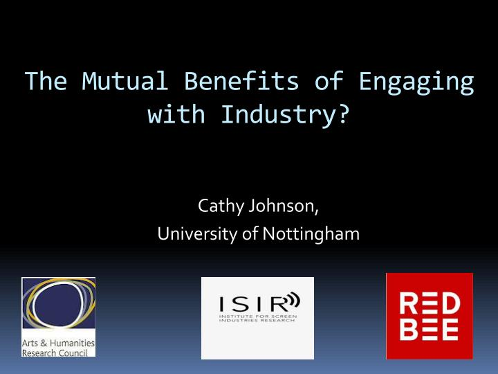 The mutual benefits of engaging with industry