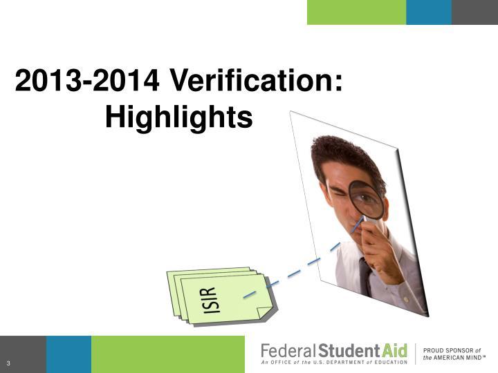 2013-2014 Verification: Highlights