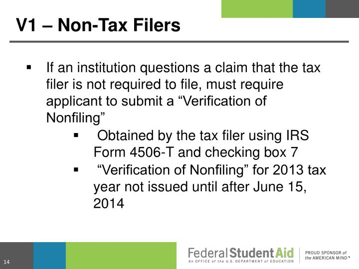 "If an institution questions a claim that the tax filer is not required to file, must require applicant to submit a ""Verification of Nonfiling"""