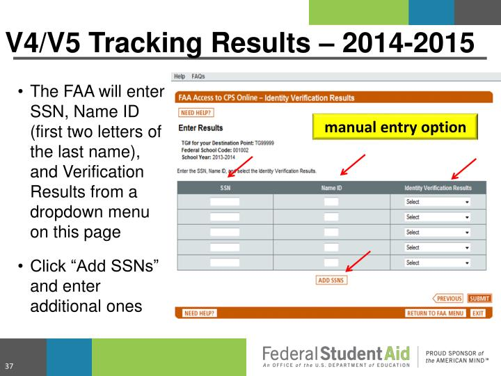 The FAA will enter SSN, Name ID (