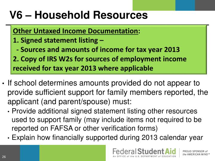 If school determines amounts provided do not appear to provide sufficient support for family members reported, the applicant (and parent/spouse) must: