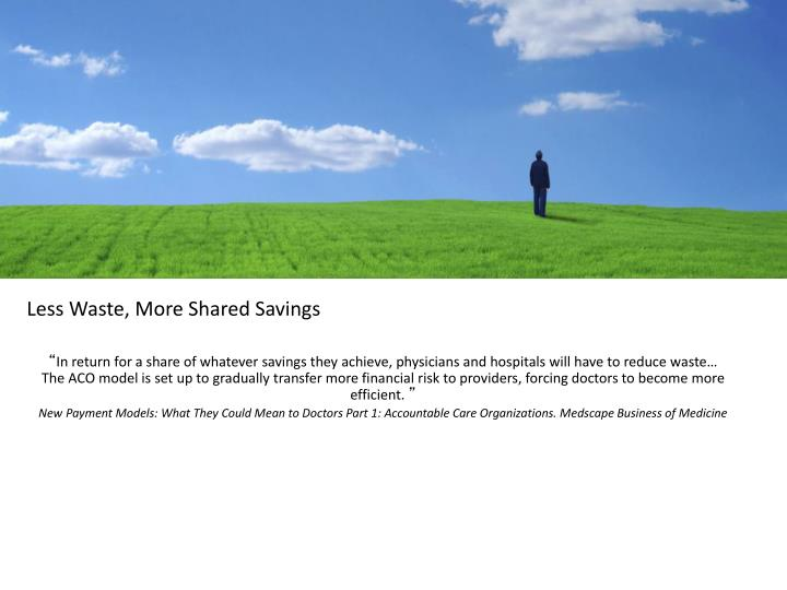 Less Waste, More Shared Savings