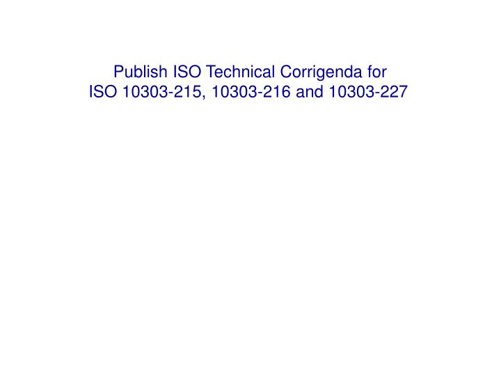 Publish ISO Technical Corrigenda for