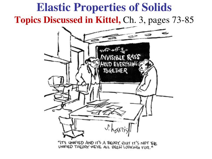 Elastic properties of solids topics discussed in kittel ch 3 pages 73 85