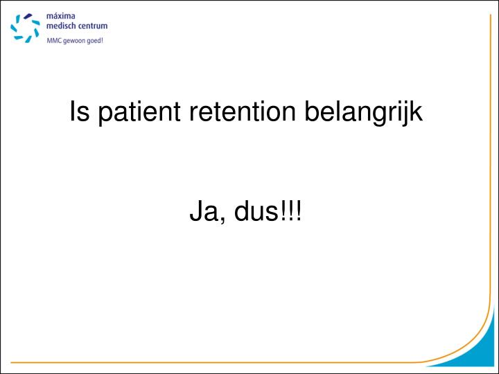 Is patient retention belangrijk