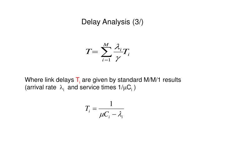 Delay Analysis (3/)