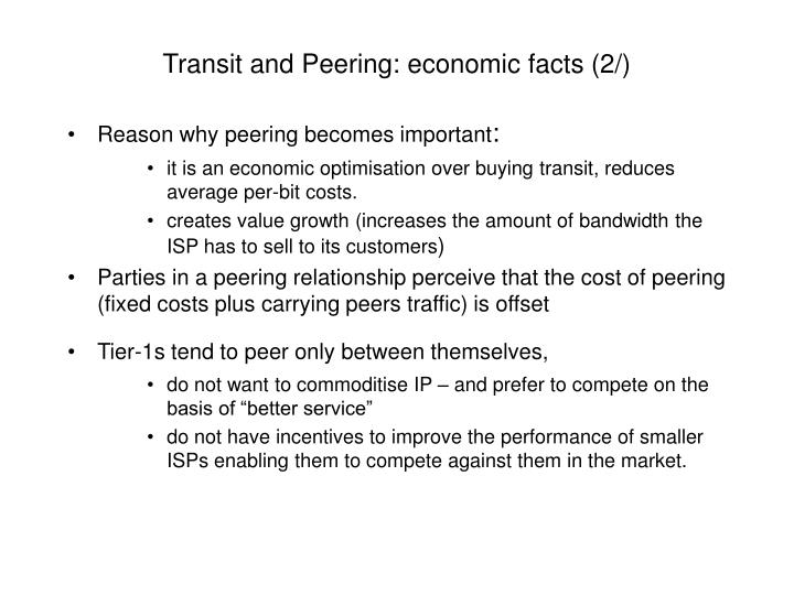 Transit and Peering: economic facts (2/)