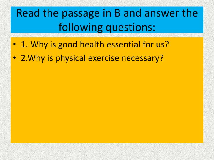 Read the passage in B and answer the following questions: