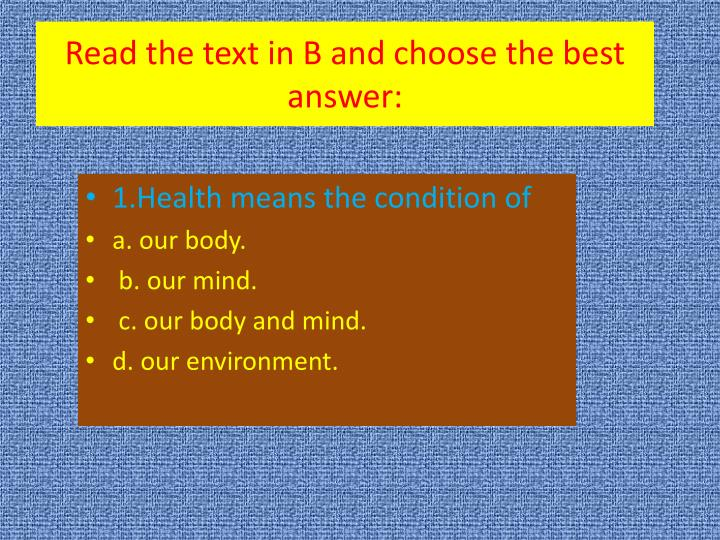 Read the text in B and choose the best answer: