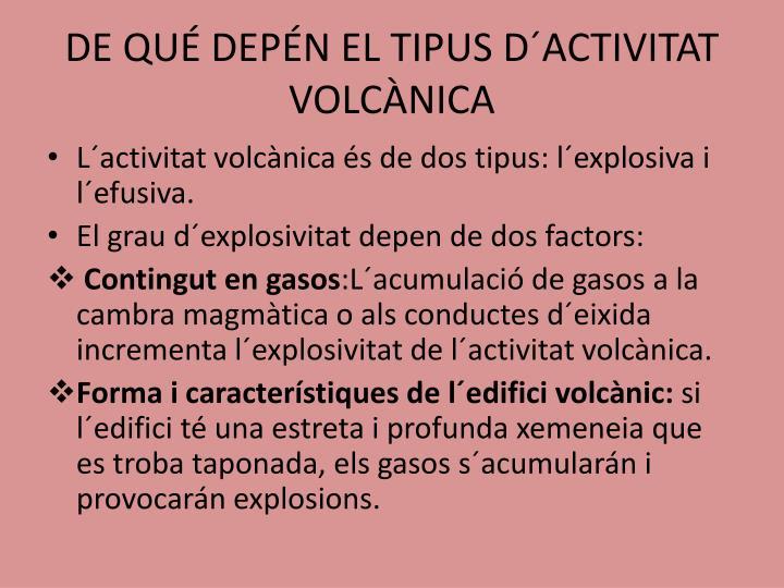 DE QUÉ DEPÉN EL TIPUS D´ACTIVITAT VOLCÀNICA