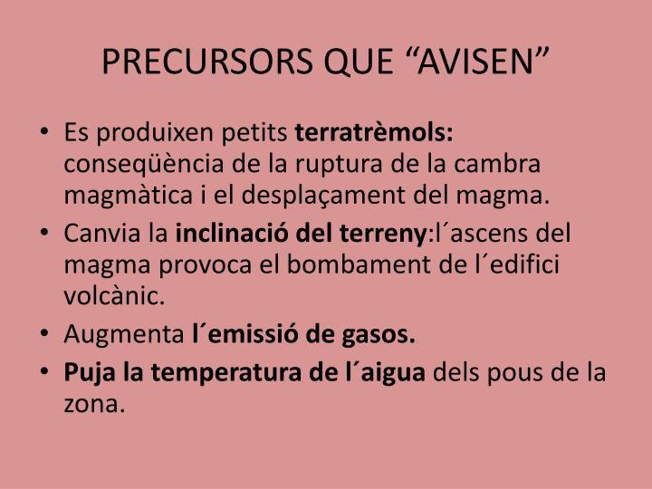 "PRECURSORS QUE ""AVISEN"""