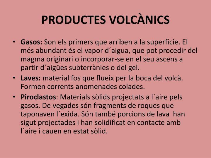 PRODUCTES VOLCÀNICS