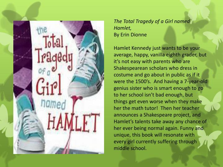 The Total Tragedy of a Girl named Hamlet,