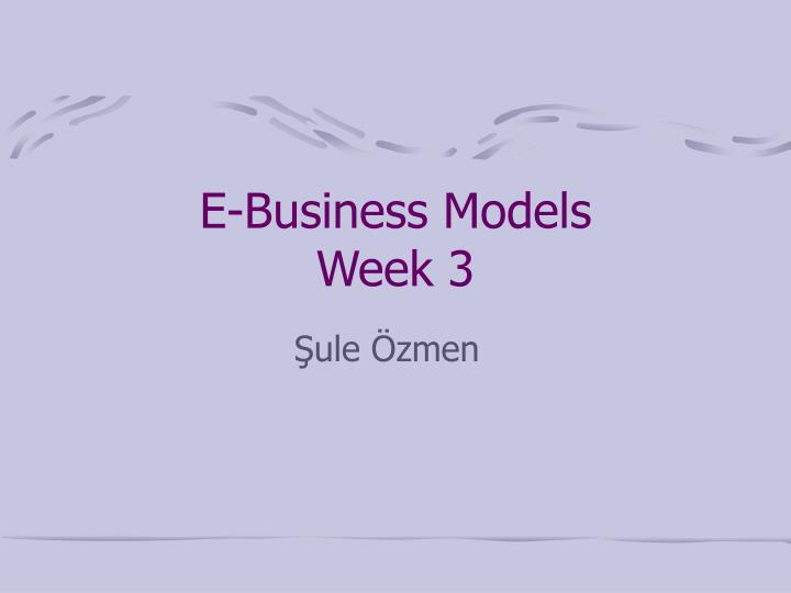 E business models week 3