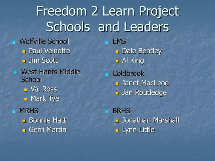 Freedom 2 Learn Project Schools  and Leaders