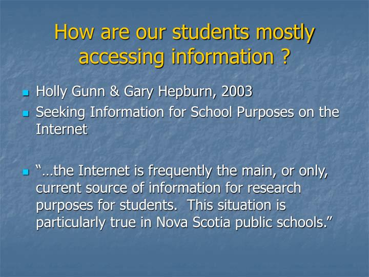 How are our students mostly accessing information ?