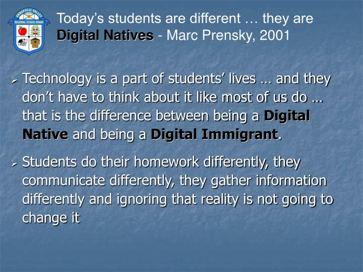 Today's students are different … they are