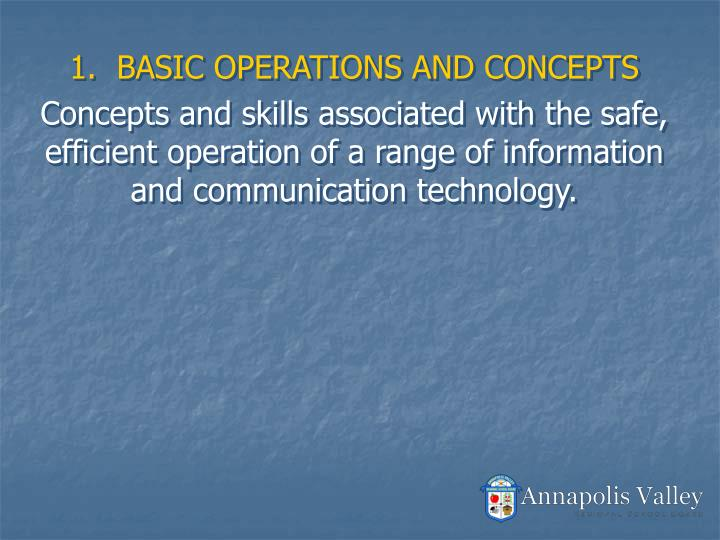 1.  BASIC OPERATIONS AND CONCEPTS