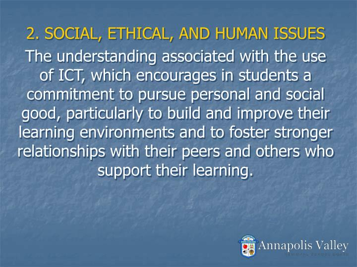 2. SOCIAL, ETHICAL, AND HUMAN ISSUES