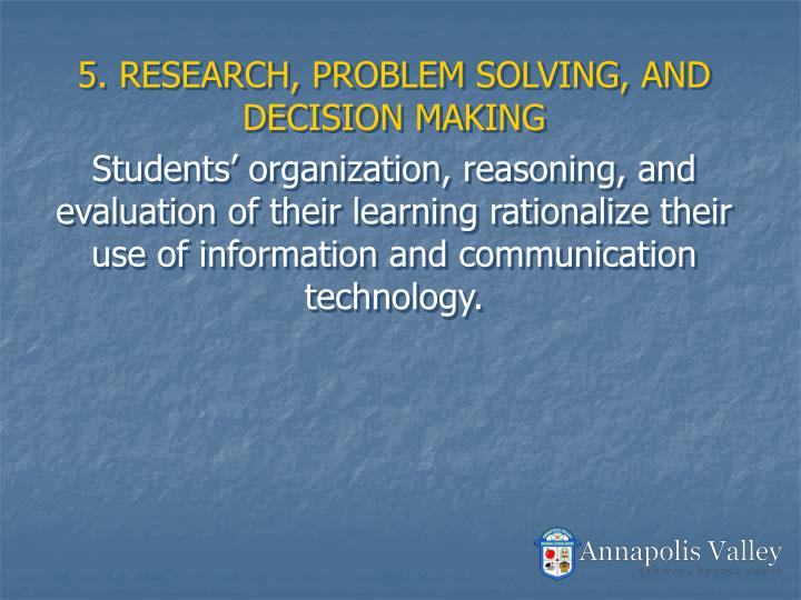 5. RESEARCH, PROBLEM SOLVING, AND DECISION MAKING