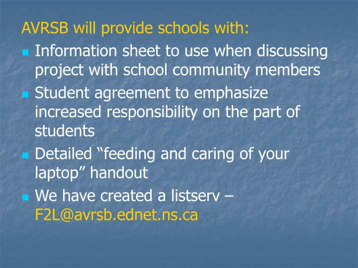 AVRSB will provide schools with: