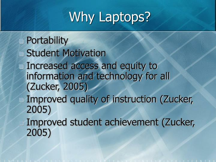 Why Laptops?