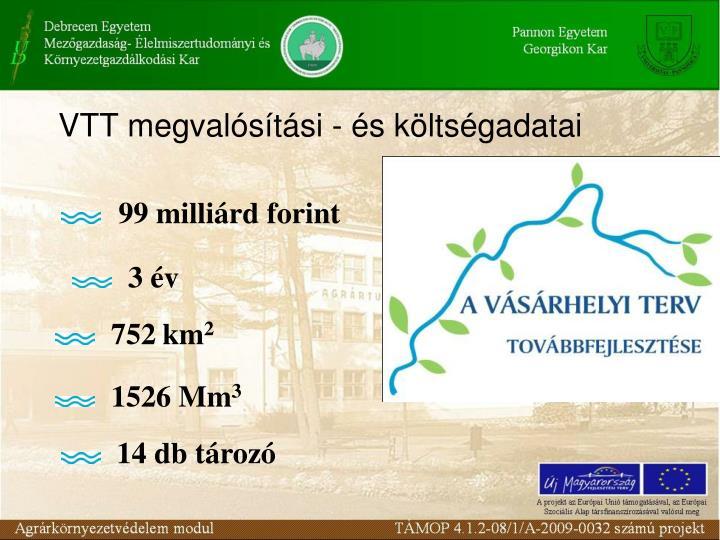 VTT megvalósítási - és költségadatai